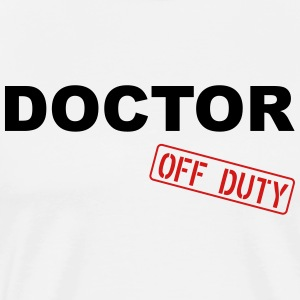 Doctor Off Duty T-Shirts - Men's Premium T-Shirt