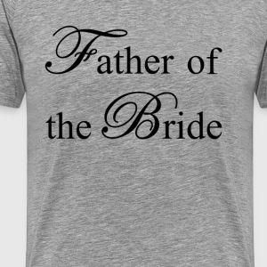 Father of the Bride T-Shirts - Men's Premium T-Shirt