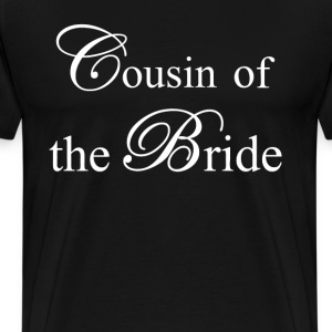 Cousin of the Bride T-Shirts - Men's Premium T-Shirt