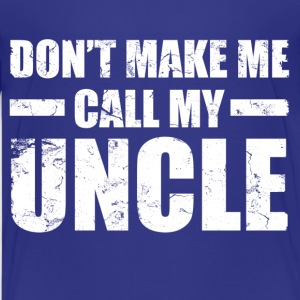 dont_make_me_call_my_uncle Kids' Shirts - Kids' Premium T-Shirt
