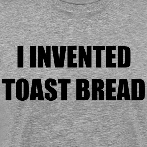 I Invented Toast Bread T-Shirts - Men's Premium T-Shirt