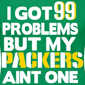 I GOT 99 PROBLEMS BUT MY PACKERS AIN'T ONE Women's T-Shirts - Women's Premium T-Shirt