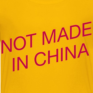 Not Made in China - Kids' Premium T-Shirt