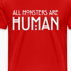All monsters are human T-Shirts