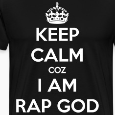 Keep Calm coz I am RAP GOD T-Shirts