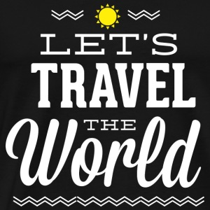 Let's Travel The World - Men's Premium T-Shirt
