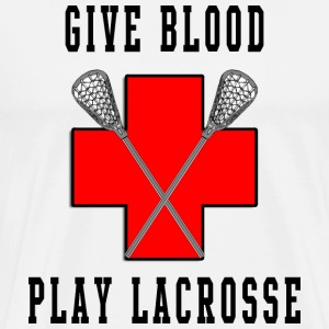 Give Blood Play Lacrosse T-Shirt - Men's Premium T-Shirt