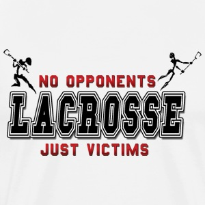 Lacrosse No Opponents Just Victims T-Shirt - Men's Premium T-Shirt