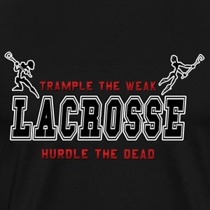 Lacrosse Trample The Weak Dark T-Shirt - Men's Premium T-Shirt