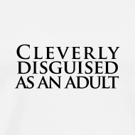 Design ~ Cleverly Disguised as an Adult