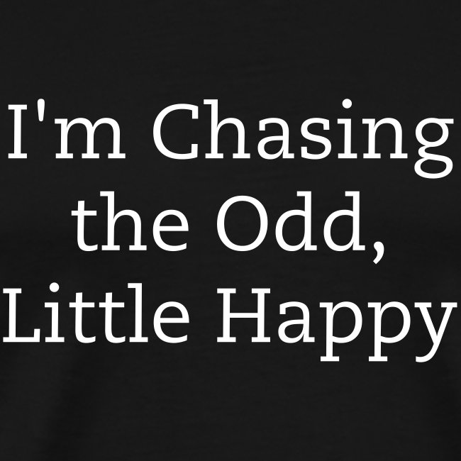 Chasing the Odd, Little Happy
