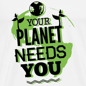 Your Planet Needs You - Men's Premium T-Shirt