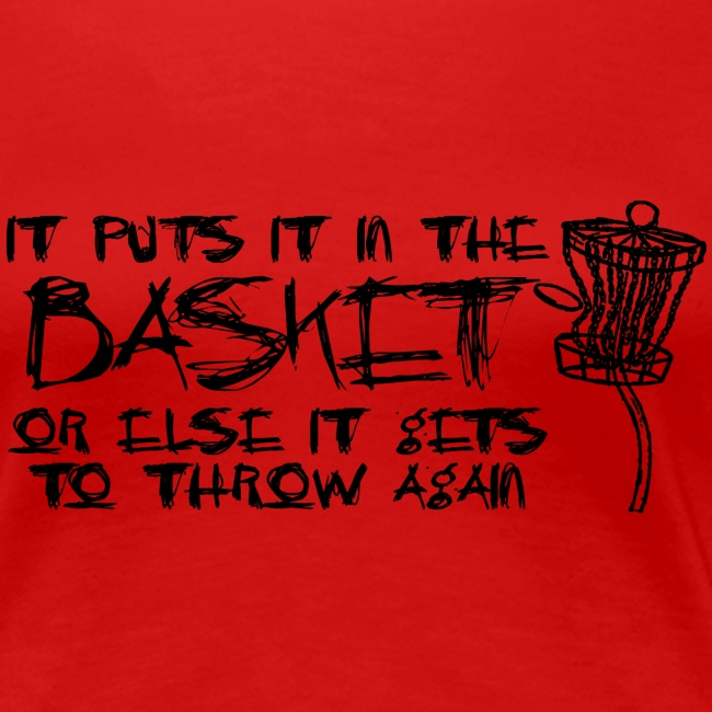 It Puts It In the Basket Disc Golf Shirt - Women's Fitted Tee  - Black Print