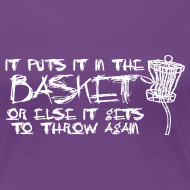 Design ~ It Puts It In the Basket Disc Golf Shirt - Women's Fitted Tee - White Print