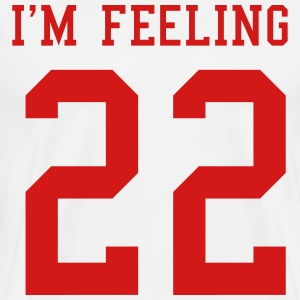 I'm feeling 22 T-Shirts - Men's Premium T-Shirt