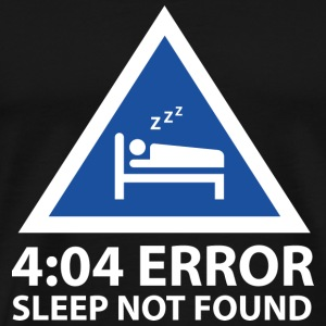 4:04 Error Sleep Not Found - Men's Premium T-Shirt