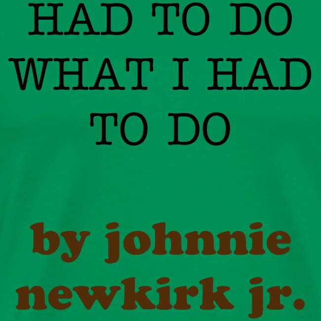 HAD TO DO WHAT I HAD TO DO on itunes j newkirk jr