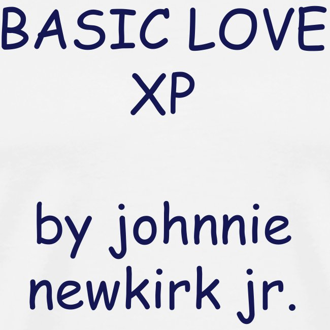 BASIC LOVE XP by johnnie newkirk jr