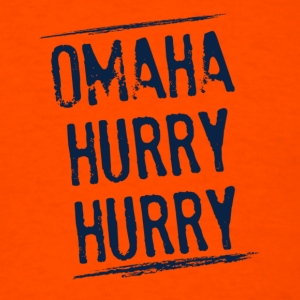 Omaha Hurry Hurry! - Men's T-Shirt