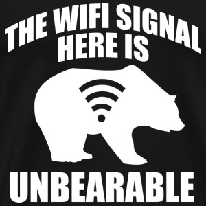 The Wifi Signal Here Is Unbearable - Men's Premium T-Shirt