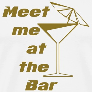 Meet me at the Bar T-Shirts - Men's Premium T-Shirt