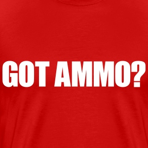Got Ammo? Tshirt - Men's Premium T-Shirt