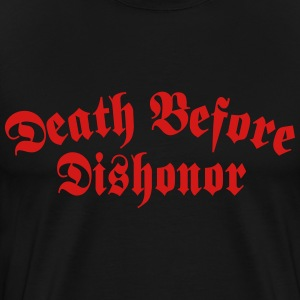 Death Before Dishonor Tshirt - Men's Premium T-Shirt