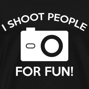 I Shoot People For Fun - Men's Premium T-Shirt