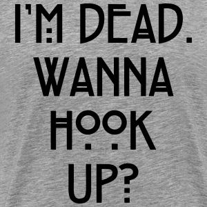 ...Wanna Hook Up? T-Shirts - Men's Premium T-Shirt