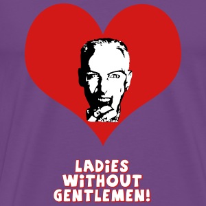 Ladies without gentlemen! - Men's Premium T-Shirt