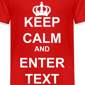 Keep Calm and Custom Text Crown  - Toddler Premium T-Shirt