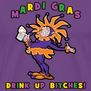 Mardi Gras Drink Up Bitches - Men's Premium T-Shirt