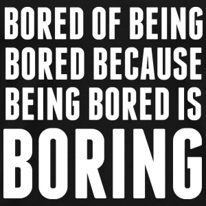 Bored Of Being Bored - Men's Premium T-Shirt