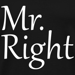 Mr. Right - Men's Premium T-Shirt