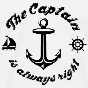 The Captain Is Always Right - Men's Premium T-Shirt