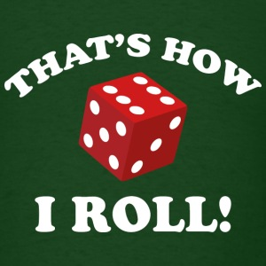 That's How I Roll! - Men's T-Shirt