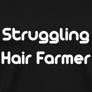 Struggling Hair Farmer - Men's Premium T-Shirt