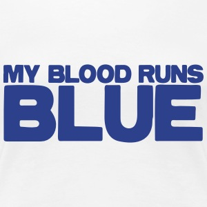 my blood runs BLUE Women's T-Shirts - Women's Premium T-Shirt