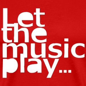 Let The Music Play T-Shirts - Men's Premium T-Shirt