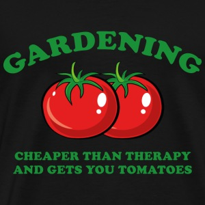 Gardening Cheaper Than Therapy And Gets You Tomato - Men's Premium T-Shirt