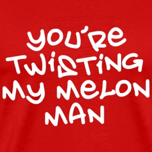 Twisting My Melon - Men's Premium T-Shirt