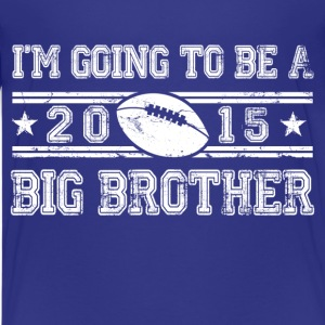 im_going_to_be_a_big_brother_2015 Kids' Shirts - Kids' Premium T-Shirt