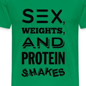 Sex, Weights, and Protein Shakes - Men's Premium T-Shirt