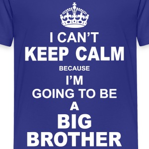 ....i am going to be a Big Brother Baby & Toddler Shirts - Toddler Premium T-Shirt