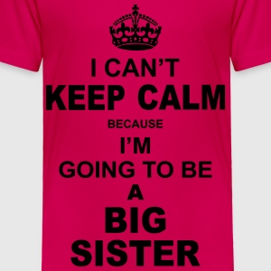 ....i am going to be a Big Sister Baby & Toddler Shirts - Toddler Premium T-Shirt