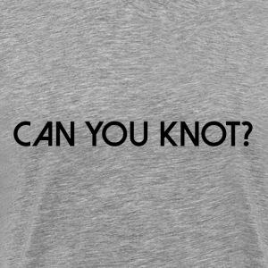 Can You Knot? V1 (M) - Men's Premium T-Shirt