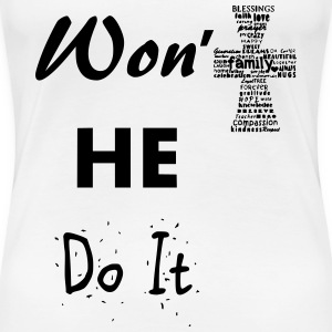 Won't He do it! - Women's Premium T-Shirt