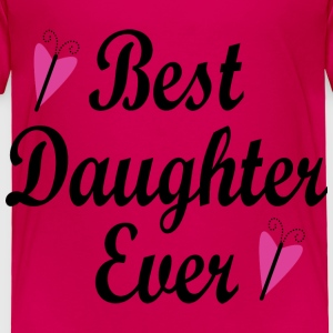 Best Daughter Ever Baby & Toddler Shirts - Toddler Premium T-Shirt