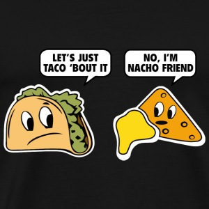 Let's Just Taco 'Bout It - Men's Premium T-Shirt
