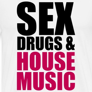 Sex, Drugs & House Music T-Shirts - Men's Premium T-Shirt